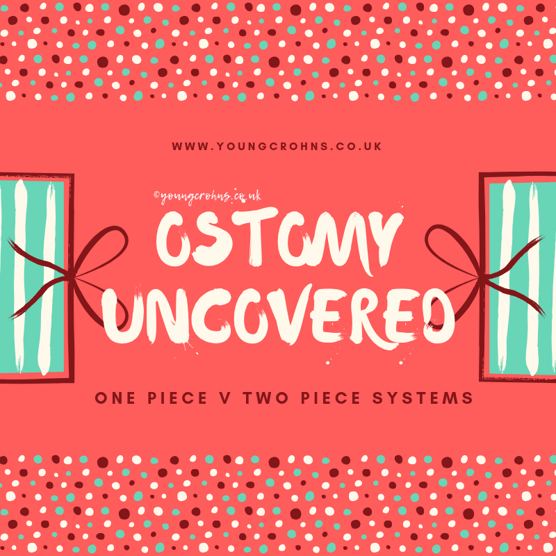 Ostomy Uncovered: One Piece v Two Piece Systems